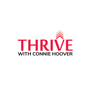 Thrive with Connie Hoover